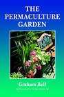 The Permaculture Garden by Graham Bell (Paperback, 1990)