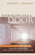 Everybody Has a Door : Praise God in the Hallway While You Wait for the Next...