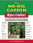 The No Dig Garden Specialist: The Essential Guide to Growing Vegetables, Salads and Soft Fruit in Raised No-dig Beds by Gill Bridgewater, Alan Bridgewater (Paperback, 2011)
