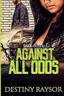 Against All Odds by Destiny Raysor (Paperback / softback, 2014)