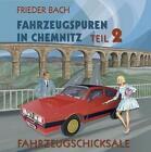Fahrzeugspuren in Chemnitz von Frieder Bach (2016, Gebundene Ausgabe)