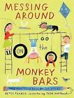 Messing Around on the Monkey Bars: And Other School Poems for Two Voices by Betsy Franco (Hardback, 2009)