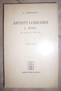 A-BERTOLOTTI-ARTISTI-LOMBARDI-A-ROMA-NEI-SECOLI-XV-XVI-XVII-VOLUME-PRIMO-I-MI