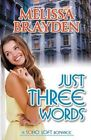 Just Three Words by Melissa Brayden (Paperback, 2016)