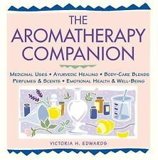 The Aromatherapy Companion: Medicinal Uses/Ayurvedic Healing/Body-Care Blends/Pe
