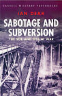 Sabotage and Subversion: The SOE and OSS at War by Ian Dear (Paperback, 1999)