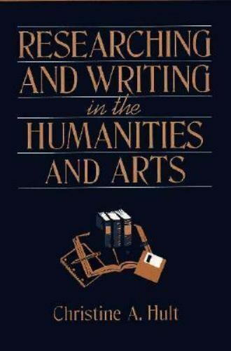 Researching and Writing in the Humanities and Arts Paperback Christine A. Hult