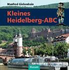 Kleines Heidelberg-ABC von Manfred Giebenhain (2014, Gebundene Ausgabe)