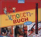 Das Knotenbuch für Kinder von Carola Kessel (2013, Gebundene Ausgabe)