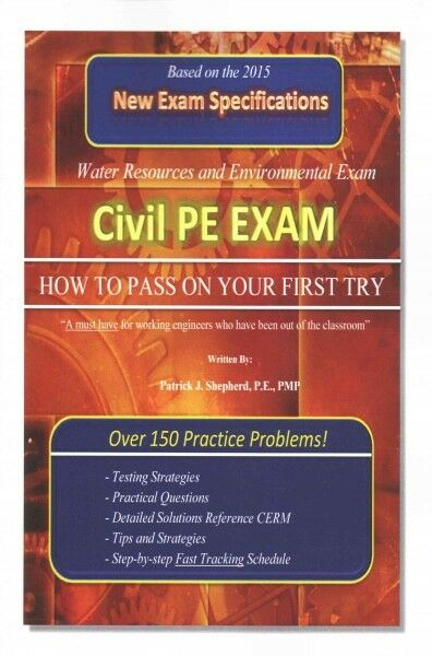 Civil PE Exam HOW To PASS On YOUR FIRST TRY Over 150 Practice Problems By Patrick Shepherd P E 2015 Paperback