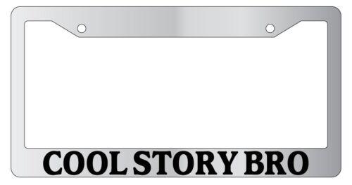 Chrome License Plate Frame Cool Story Bro Auto Accessory 678