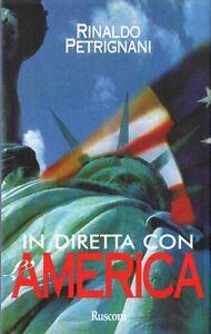 IN-DIRETTA-CON-L-039-AMERICA-di-Rinaldo-Petrignani-Rusconi-editore