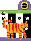 Begin Smart: Meow by Sterling Publishing Co Inc (Board book, 2016)