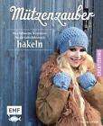 Mützenzauber häkeln von Deborah Kliebhan (2016, Gebundene Ausgabe)