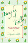 Boughs of Folly: A Collection of Short Stories by Alexandra (Paperback, 2005)