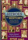 Heroes of History by Anita Ganeri (Hardback, 2015)