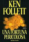 """* KEN FOLLET """" UNA FORTUNA PERICOLOSA """" ROMANZO - A. Mondadori Editore 1993"""