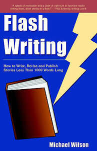 Flash-Writing-How-to-Write-Revise-and-Publish-Stories-Less-Than-1-000-Words