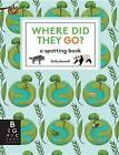 Where Did They Go? by Big Picture Press (Hardback, 2016)