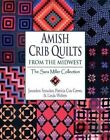 Amish Crib Quilts From The Midwest 9781561483891 by Linda Welters Paperback