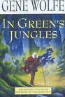 In Green's Jungle by Gene Wolfe (Paperback, 2001)
