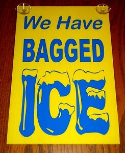 Details About We Have Bagged Ice Coroplast Window Sign 8x12 With Suction Cups Yellow