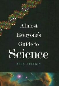 Almost-Everyone-039-s-Guide-to-Science-The-Universe-Life-and-Everything