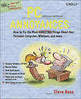 PC Annoyances: How to Fix the Most Annoying Things About Your Personal Computer, Windows, and More by Steve Bass (Paperback, 2005)