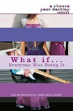 What If...: What If ... Everyone Was Doing It by Liz Ruckdeschel and Sara...