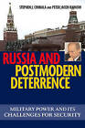 Russia and Postmodern Deterrence: Military Power and its Challenges for Security by Peter Jacob Rainow, Stephen J. Cimbala (Hardback, 2007)