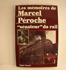 Les mémoires de Marcel Péroche sénateur du rail éditions Berger Levrault