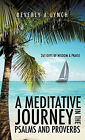 A Meditative Journey in the Psalms and Proverbs by Beverly A Lynch (Hardback, 2011)