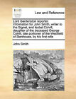 Lord Gardenston Reporter. Information for John Smith, Writer to the Signet, and Isobel Colvill, Daughter of the Deceased George Colvill, Late Portioner of the Westfield of Stenhouse, by His First Wife by John Smith (Paperback / softback, 2010)