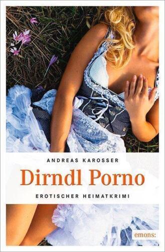 1 von 1 - Dirndl Porno von Karosser, Andreas