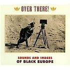 Various Artists - Over There! Sounds and Images from Black Europe (2013)