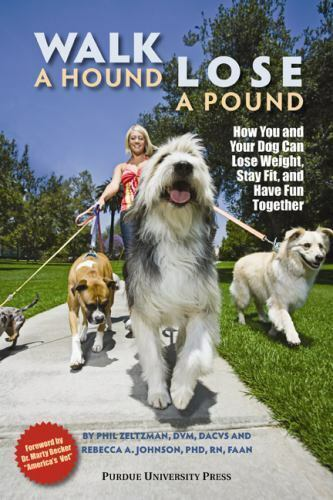 Walk a Hound, Lose a Pound: How You & Your Dog Can Lose Weight, Stay Fit, and Ha 2
