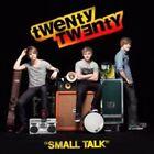 Small Talk by Twenty Twenty (CD, May-2011, Geffen)