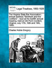 The Virginia State Bar Association: Annual Address  Bentham and the Codifiers : Read at the Twelfth Annual Meeting, Held at Old Point Comfort, Virginia, July 17th, 18th and 19th, 1900. by Charles Noble Gregory (Paperback / softback, 2010)