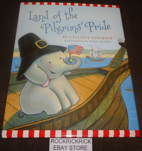 1 of 1 - LAND OF THE PILGRIMS' PRIDE BY CALLISTA GINGRICH BOOK (2012)