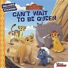 The Lion Guard: Can't Wait to Be Queen by Disney Book Group, Gina Gold (Paperback / softback, 2016)