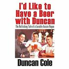 I'd Like to Have a Beer With Duncan 9781478713555 Paperback