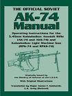 The Official Soviet AK-74 Manual: Operating Instructions for the 5.45mm Kalashnikov Assault Rifle (AK-74 and KS-74) and Kalashnikov Light Machine Gun (RPK-74 and RPKS-74) by Paladin Press,U.S. (Paperback, 2006)