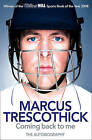 Coming Back to Me: The Autobiography of Marcus Trescothick by Marcus Trescothick (Paperback, 2009)