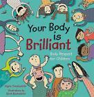 Your Body is Brilliant: Body Respect for Children by Sigrun Danielsdottir (Hardback, 2014)