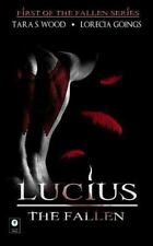 The Fallen: Lucius; the Fallen (the Fallen Series, Book 1) by Tara Wood...