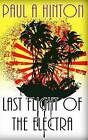 Last Flight of the Electra by Paul a Hinton (Paperback / softback, 2014)
