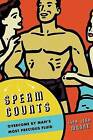 Sperm Counts: Overcome by Man's Most Precious Fluid by Lisa Jean Moore (Paperback, 2008)