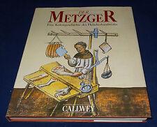 Der Metzger - Eine Kulturgeschichte des Fleischerhandwerks
