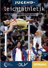 Jugendleichtathletik - Sprung von Ulrich Knapp, Wolfgang Killing, Elke Bartschat, Herbert Czingon und Brigitte Kurschilgen (2008, Gebundene Ausgabe)