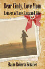 Dear Cindy, Love Mom: Letters of Love, Loss and Life by Elaine Roberts Schaller (Paperback / softback, 2010)